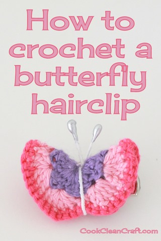 Crochet Butterfly Hairclip ~ Cook Clean Craft