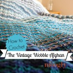 Vintage Wobble Afghan Tutorial by Moogly
