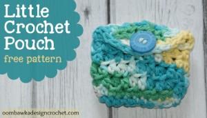 Little Crochet Pouch by Oombawka Design