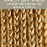 How to Turn Regular HDC Stitches Into Knit Alike Stitches ~ My Hobby is Crochet