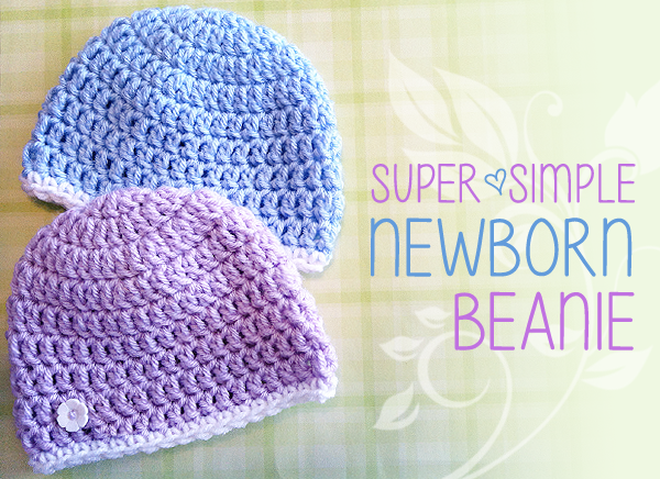 Simple Crochet Baby Beanie Pattern : Super Simple Newborn Beanie ~ FREE Crochet Pattern