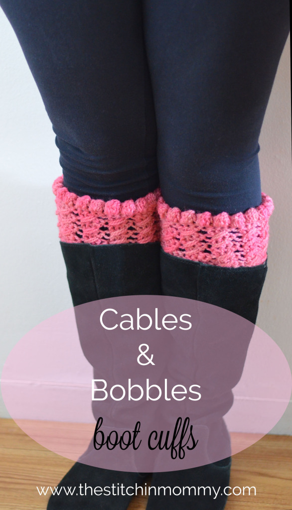Cables and Bobbles Boot Cuffs ~ The Stitchin' Mommy