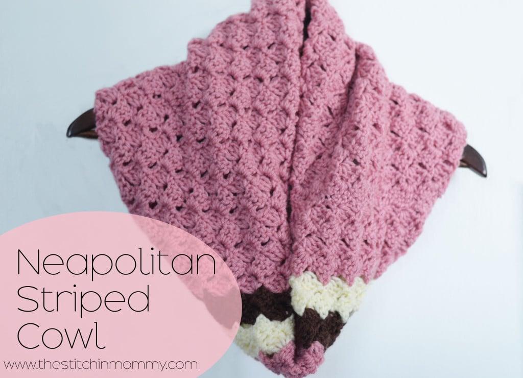 Neapolitan Striped Cowl ~ The Stitchin' Mommy
