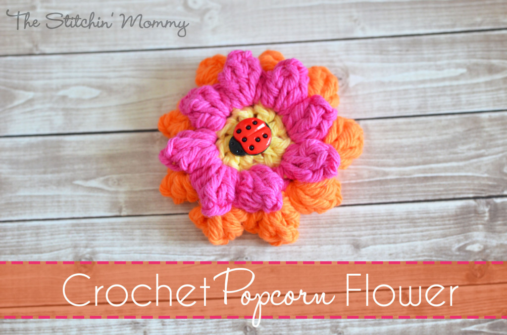 Crochet Popcorn Flower by The Stitchin' Mommy