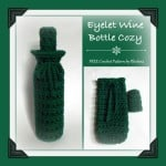 Eyelet Wine Bottle Cozy ~ Rhelena - CrochetN'Crafts