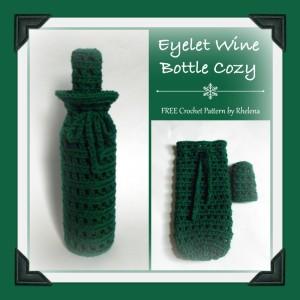 Eyelet Wine Bottle Cozy ~ Rhelena - CrochetN'Crafts