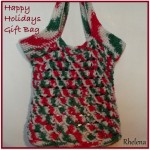 Happy Holidays Gift Bag ~ Rhelena - CrochetN'Crafts
