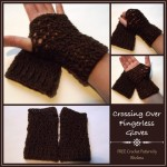 Crossing Over Fingerless Gloves ~ Rhelena - CrochetN'Crafts