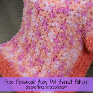 Pipsqueak Baby Doll Blanket Free Crochet Pattern