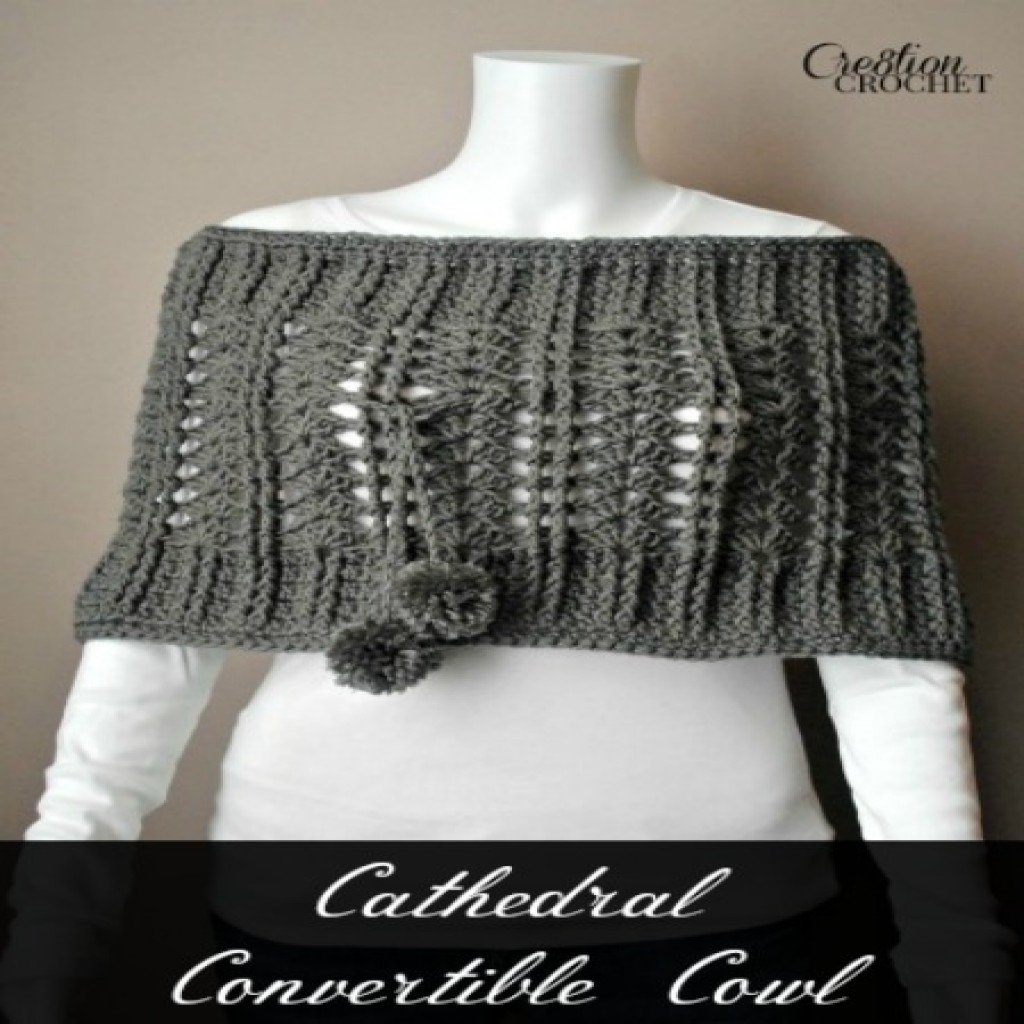 Free Crochet Convertible Cowl Pattern : Cathedral Convertible Cowl ~ FREE Crochet Pattern