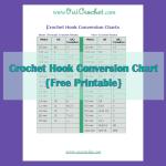 Crochet Hook Conversion Chart (Printable) ~ Oui Crochet