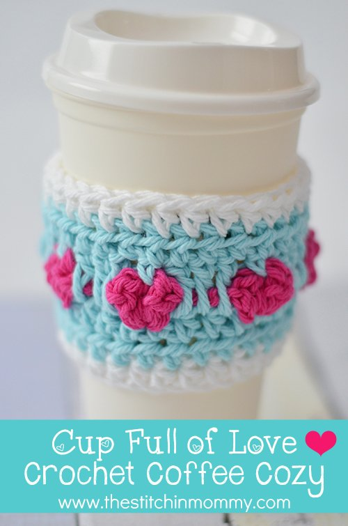 Cup Full of Love Crochet Coffee Cozy ~ The Stitchin' Mommy