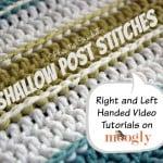 Shallow Post Stitches ~ Moogly