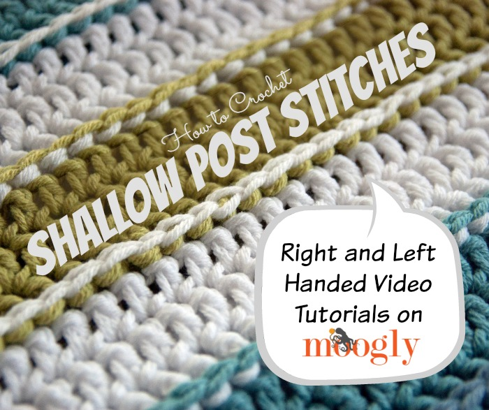 Shallow Post Stitches ~ Crochet Video Tutorial