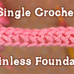Single Crochet Chainless Foundation ~ Gleeful Things
