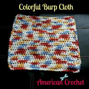 Colorful Burp Cloth ~ American Crochet
