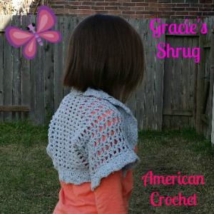 Gracie's Shrug ~ American Crochet