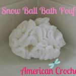 Snowball Bath Pouf ~ American Crochet