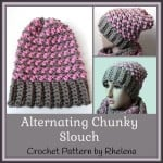 Alternating Chunky Slouch ~ Rhelena – CrochetN'Crafts