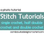 Stitch Tutorials: Sc, Hdc and Dc ~ Oombawka Design