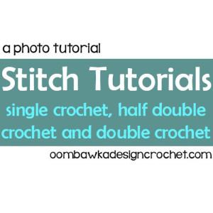 Stitch Tutorials: Sc, Hdc and Dc ~ Oombawka Design