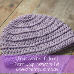 Front Loops Newborn Hat ~ Cream Of The Crop Crochet
