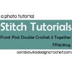 Front Post Double Crochet 3 Together ~ Oombawka Design