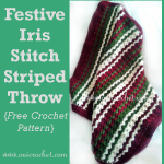 Festive Iris Stitch Striped Throw ~ Oui Crochet