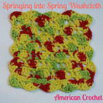 Springing Into Spring Washcloth ~ American Crochet