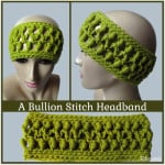 A Bullion Stitch Headband ~ Rhelena - CrochetN'Crafts