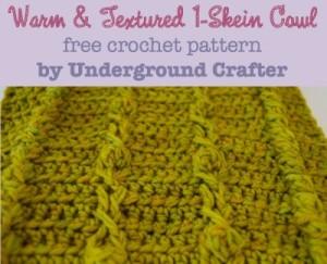 Warm and Textured 1-Skein Cowl ~ Underground Crafter