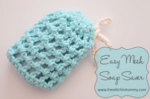 Easy Mesh Soap Saver ~ The Stitchin' Mommy