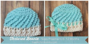 Textured Beanie - Preemie to 6-12 Months ~ The Stitchin' Mommy