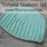 Textured Newborn Hat ~ Cream Of The Crop Crochet
