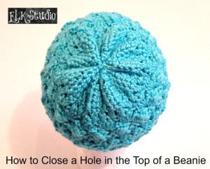 Closing the Hole in a Beanie Designed from the Bottom Up ~ Kathy Lashley - ELK Studio