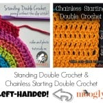 Standing Double Crochet & Chainless Starting Double Crochet - for Lefties ~ Moogly