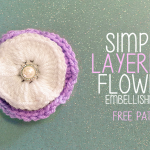 Simply Layered Flower Embellishment ~ Rebecca Langford - Little Monkeys Crochet