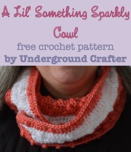 A Lil' Something Sparkly Cowl ~ Underground Crafter