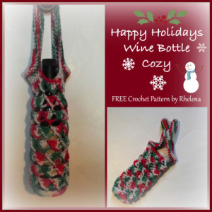 Happy Holidays Wine Bottle Carrier ~ Rhelena - CrochetN'Crafts