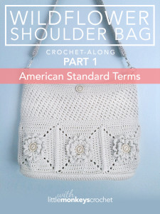 Wildflower Shoulder Bag CAL Part 1 ~ Rebecca Langford - Little Monkeys Crochet
