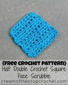 Half Double Crochet Square Face Scrubbie ~ Cream Of The Crop Crochet