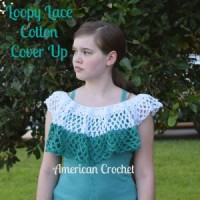 Loopy Lace Cotton Cover Up ~ American Crochet