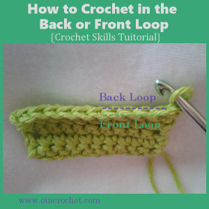 How to Crochet in Back or Front Loop ~ Oui Crochet