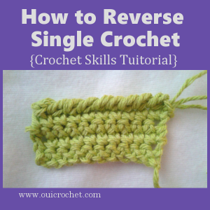 How to Reverse Single Crochet ~ Oui Crochet