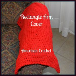 Rectangle Arm Cover ~ American Crochet