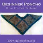 Beginner Poncho ~ Oui Crochet