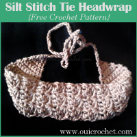 Silt Stitch Tie Headwrap ~ Oui Crochet