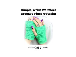 Simple Wrist Warmers Crochet Video Tutorial ~ Goddess Crochet