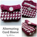 Alternating Card Sleeve ~ Rhelena – CrochetN'Crafts