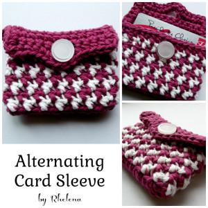 Alternating Card Sleeve ~ Rhelena - CrochetN'Crafts